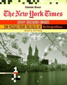 The New York Times Sunday Crossword Omnibus, Volume 1 - Will Weng