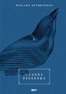 Czarna piosenka - Wisława Szymborska