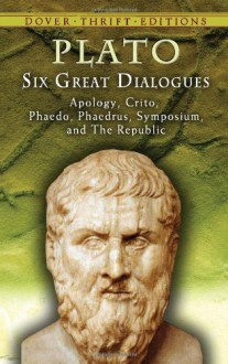Six Great Dialogues: Apology/Crito/Phaedo/Phaedrus/Symposium/The Republic - Plato, Benjamin Jowett