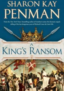 A King's Ransom - Sharon Kay Penman