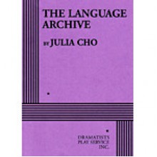 The Language Archive - Julia Cho