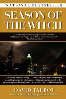 Season of the Witch: Enchantment, Terror, and Deliverance in the City of Love - David Talbot