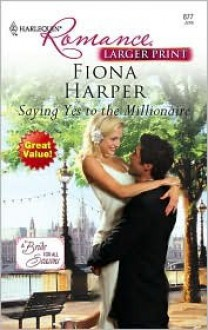 Saying Yes to the Millionaire - Fiona Harper
