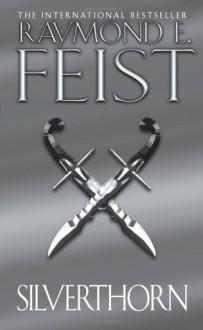 Silverthorn (The Riftwar Saga, #2) - Raymond E. Feist