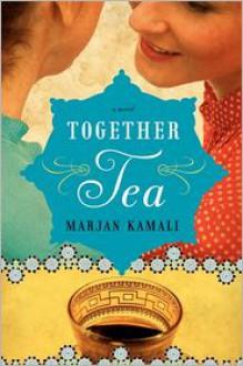 Together Tea - Marjan Kamali