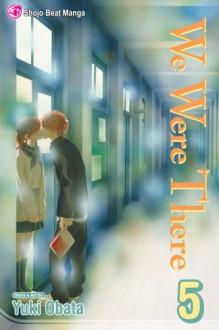 We Were There, Vol. 5 - Yuuki Obata