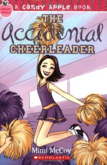 The Accidental Cheerleader - Mimi McCoy, Mimi Mccue