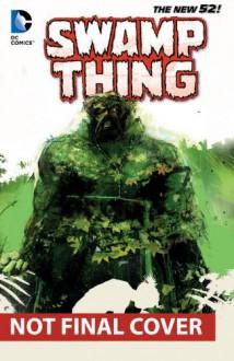 Swamp Thing, Vol. 4: Seeder - Charles Soule,Kano