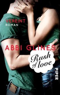 Rush of Love - Vereint (Too Far #3) - Abbi Glines