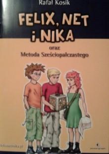 Felix, Net i Nika oraz Metoda Sześciopalczastego - Rafał Kosik