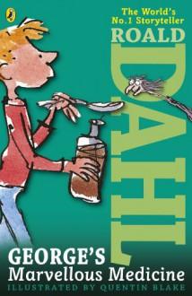 George's Marvellous Medicine - Quentin Blake, Roald Dahl