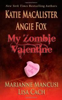 My Zombie Valentine - Katie MacAlister,Angie Fox,Lisa Cach,Mari Mancusi