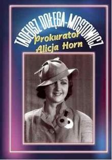 Prokurator Alicja Horn - Tadeusz Dołęga-Mostowicz