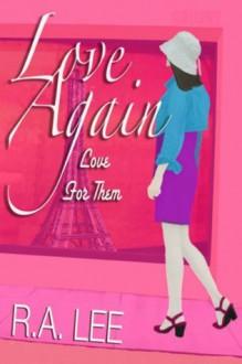Love Again, Love for Them: A Novel - R.A. Lee, Autumn Angel