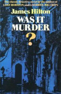 Was It Murder? - James Hilton