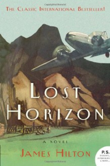 Lost Horizon: A Novel - James Hilton