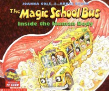 The Magic School Bus Inside the Human Body - Joanna Cole,Bruce Degen
