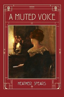 A Muted Voice - Heather Spears