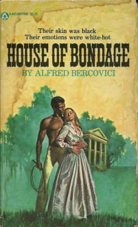 House Of Bondage - Alfred Bercovici