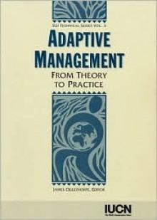 Adaptive Management: From Theory to Practice - James Oglethorpe