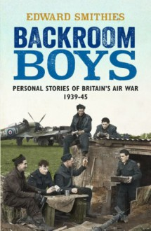 Aces, 'Erks And Backroom Boys (Cassell Military Paperbacks) - Edward Smithies