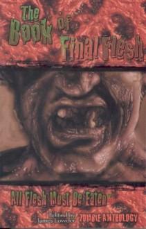 The Book of Final Flesh - James Lowder, Myke Cole