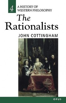 The Rationalists (History of Western Philosophy Series) - John Cottingham