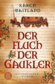 Der Fluch der Gaukler : historischer Roman - Karen Maitland