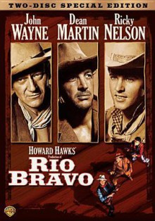 Rio Bravo - Howard Hawks, John Wayne, Dean Martin
