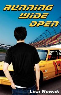 Running Wide Open (Full Throttle, #1) - Lisa Nowak