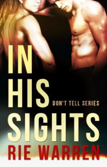 In His Sights (Don't Tell) - Rie Warren