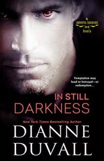 In Still Darkness (Immortal Guardians) - Dianne Duvall