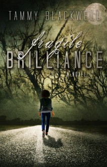 Fragile Brilliance - Tammy Blackwell