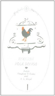 English Folk Songs - Albert Lancaster Lloyd, Ralph Vaughan Williams