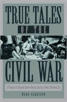 True Tales of the Civil War - Webb Garrison