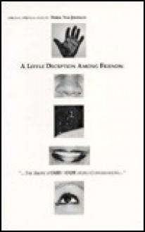 A Little Deception Among Friends: The Short Stoury (Our Story) Conversations: Origina, Spiritual, Music - Derek van Johnson