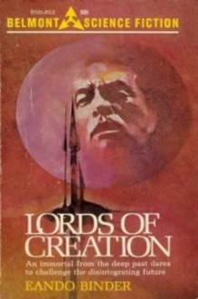 Lords of Creation - Eando Binder, Otto Binder, Earl Binder