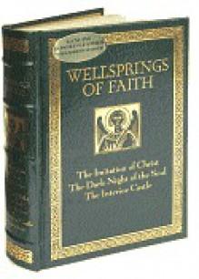 Wellsprings of Faith: The Imitation of Christ; The Dark Night of the Soul; The Interior Castle - Juan de la Cruz, Teresa of Ávila, Thomas à Kempis