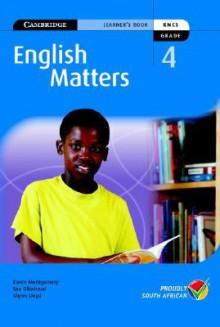 English Matters Grade 4 Learner's Pack - Karen Montgomery, Glynis Lloyd, Sue Ollerhead