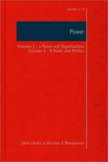 Power: Collection: Power and Organizations Power and Politics - Stewart R. Clegg, Mark Haugaard