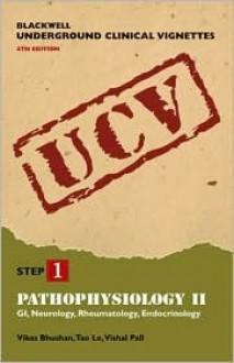 Pathophysiology II - Vikas Bhushan, Tao T. Le, Vishal Pall, Bahar Sedarati, Chad Silverberg