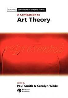 A Companion to Art Theory - Paul Smith