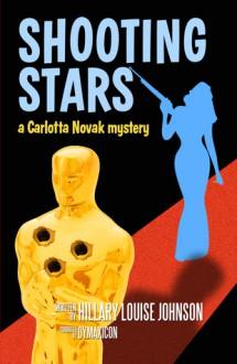 Shooting Stars: A Carlotta Novak Mystery - Hillary Louise Johnson