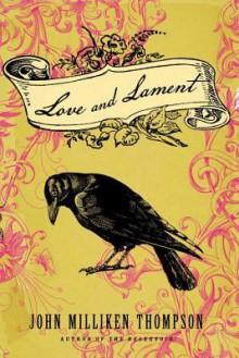 Love and Lament - John Milliken Thompson