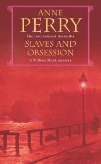 Slaves and Obsession - Anne Perry