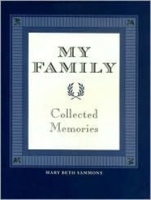 My Family: Collected Memories [[HC/DJ] 2005] - Mary Beth Sammons