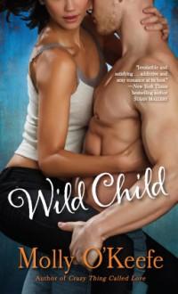 Wild Child - Molly O'Keefe
