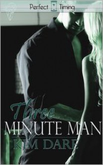 Three Minute Man - Kim Dare