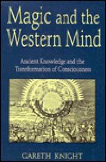 Magic & The Western Mind - Gareth Knight