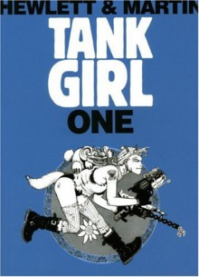 Tank Girl 1 (Remastered Edition) (Bk. 1) - Alan C Martin